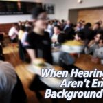 background-noise-hearing-aids-arent-enough