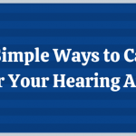 4-simple-ways-to-care-for-your-hearing-aids